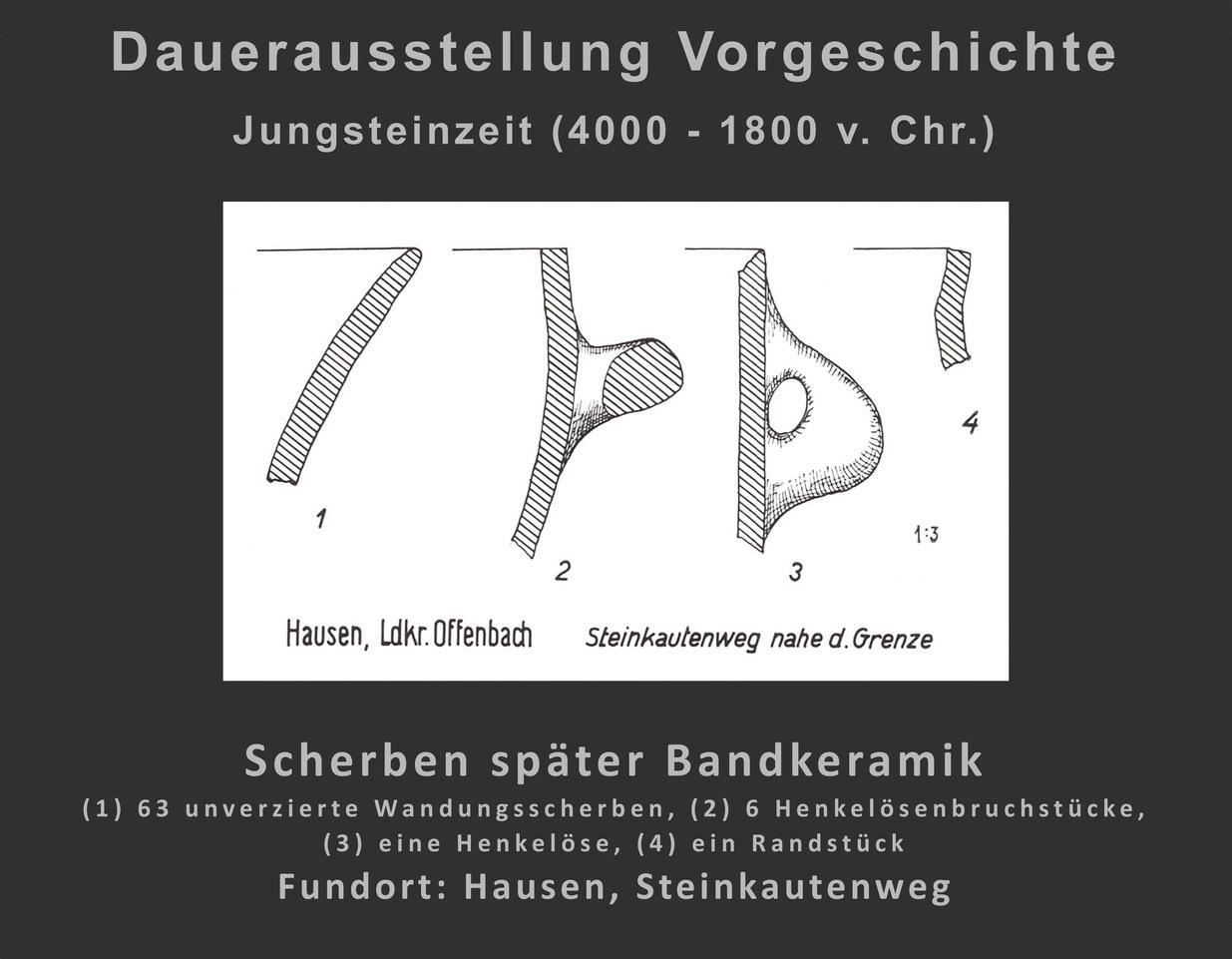 (2) der Scherben von Gefäßen der späten Bandkeramik (Hausen)